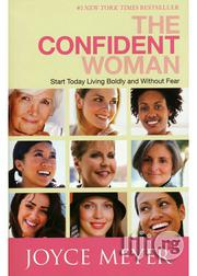 The Confident Woman By: Joyce Meyer | Books & Games for sale in Lagos State