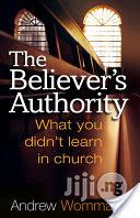 The Believer's Authority: What You Didn't Learn In Church | Books & Games for sale in Lagos State, Surulere