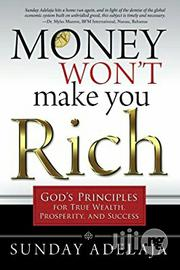 Sunday Adelaja Money Won't Make You Rich: God's Principles | Books & Games for sale in Lagos State
