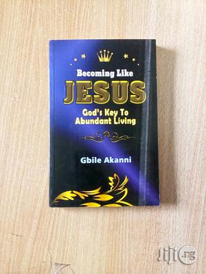 Gbile Akanni (Author of Becoming like Jesus - God's Key to ...
