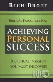 Biblical Principles for Achieving Personal Success Rich Brott | Books & Games for sale in Lagos State, Surulere
