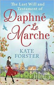 The Last Will And Testament Of Daphne Le Marche -novel By Kate Forster | Books & Games for sale in Lagos State, Surulere