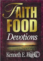 Faith Food Devotions by Kenneth E. Hagin | Books & Games for sale in Lagos State, Apapa