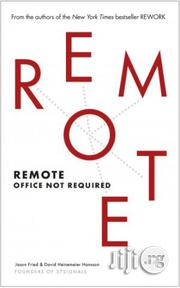 Remote: Office Not Required Jason Fried & David Heinemeier Hansson | Books & Games for sale in Lagos State, Surulere