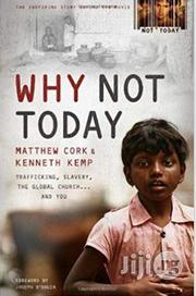 Why Not Today: Trafficking, Slavery, The Global Church . . . And You | Books & Games for sale in Lagos State, Surulere