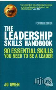 The Leadership Skills Handbook - 90 Essential Skills You Need To Be A Leader | Books & Games for sale in Lagos State, Surulere