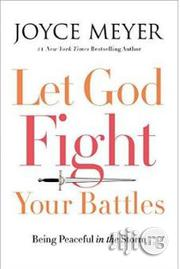 Let God Fight Your Battles: Being Peaceful in the Storm Joyce Meyer | Books & Games for sale in Lagos State, Surulere