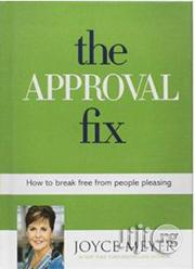 The Approval Fix: How to Break Free From People Pleasing Joyce Meyer | Books & Games for sale in Lagos State, Surulere