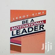 Be A Motivational Leader: Lasting Leadership Principles | Books & Games for sale in Lagos State, Ikeja