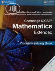 Cambridge IGCSE Mathematics Extended Problem-Solving Book by Karen M. | Books & Games for sale in Lagos State, Ikeja