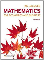 Mathematics For Economics And Business Sixth Edition By Ian Jacques | Books & Games for sale in Lagos State, Ikeja
