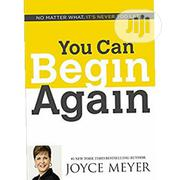 You Can Begin Again | Books & Games for sale in Lagos State, Surulere