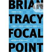 Focal Point By Brian Tracy | Books & Games for sale in Lagos State, Oshodi-Isolo