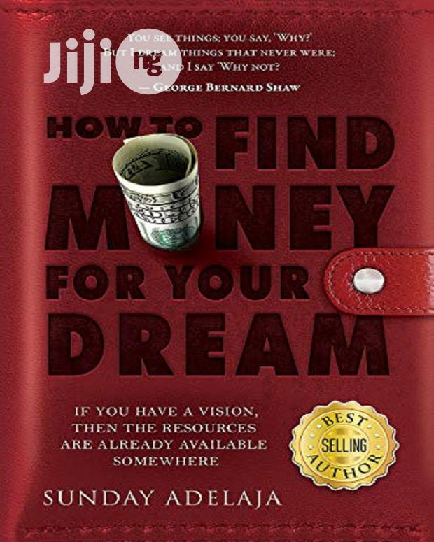 How To Find Money For Your Dream By Sunday Adelaja