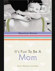 It's Fun To Be A Mom By Becky Freeman Johnson | Books & Games for sale in Lagos State, Ikeja