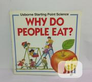 Why Do People Eat? | Books & Games for sale in Lagos State, Yaba
