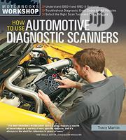 How To Use Automotive Diagnostic Scanners [Motorbooks Workshop] E-book | Books & Games for sale in Ondo State, Akure