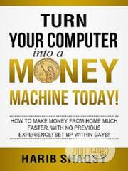 How To Turn Your Computer Into A Money Making Machine E-book] | Books & Games for sale in Ondo State, Akure