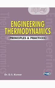 Engineering Thermodynamics: Principles and Practice by D. S Kumar | Books & Games for sale in Lagos State, Ikeja
