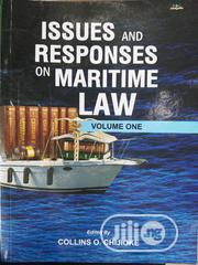 Issues And Responses On Maritime Law Volume One By Collins O. Chidioke | Books & Games for sale in Lagos State, Surulere
