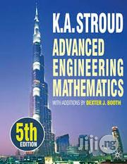 Advanced Engineering Mathematics Fifth Edition by K. A. Stroud | Books & Games for sale in Lagos State, Ikeja